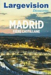 Dernières parutions sur Guides Madrid, Largevision Découvertes N° 49 : Madrid. Fière castillane [EDITION EN GROS CARACTERES